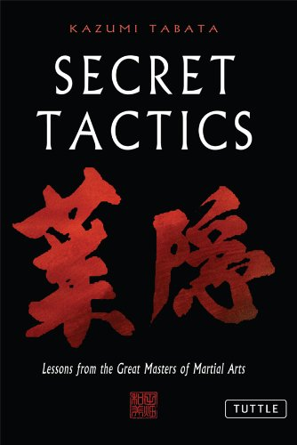 Secret Tactics: Lessons From the Great Masters of Martial Arts (English Edition) por Kazumi Tabata