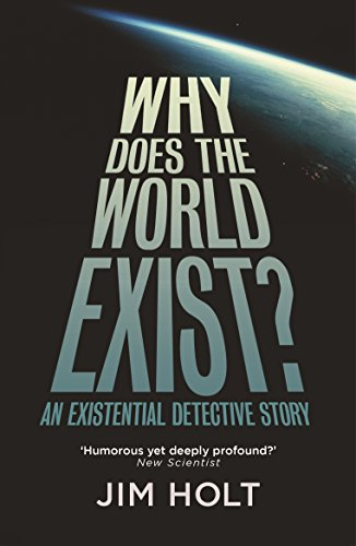 Why Does the World Exist?: One Man's Quest for the Big Answer por Jim Holt