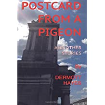 Postcard from a Pigeon and Other Stories: A collection of short stories