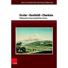 Forster - Humboldt - Chamisso: Weltreisende im Spannungsfeld der Kulturen (Chamisso-Studien)