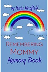 Remembering Mommy: A Memory Book for Bereaved Children (Memory Books for Bereaved Children) (Volume 3) by Maria Newfield (2014-08-25) Paperback