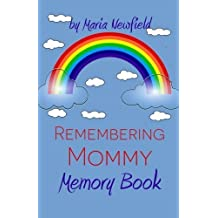 Remembering Mommy: A Memory Book for Bereaved Children (Memory Books for Bereaved Children) (Volume 3) by Maria Newfield (2014-08-25)