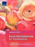 Kurze Glückwünsche für Familienfeste: Humorvolle, lustige und besinnliche Verse - Ingeborg Düffert