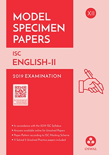 Model Specimen Papers for English 2: ISC Class 12 for 2019 Examination
