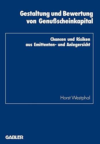 Gestaltung und Bewertung von Genußscheinkapital: Chancen und Risiken aus Emittenten- und Anlegersicht (Schriftenreihe des Instituts für Kredit- und Finanzwirtschaft (19), Band 19)