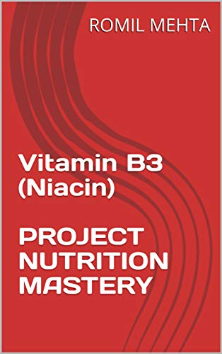 Vitamin B3 (Niacin) PROJECT NUTRITION MASTERY (English Edition)