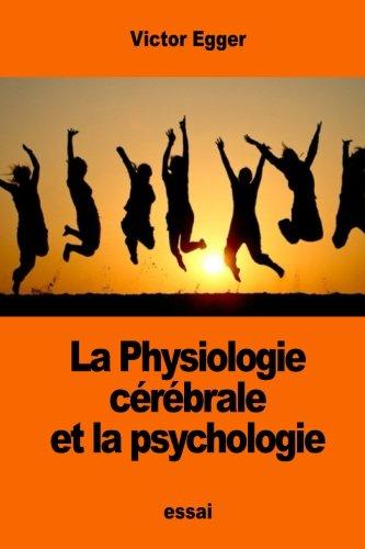 La Physiologie cérébrale et la psychologie