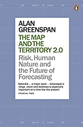 The Map and the Territory 2.0: Risk, Human Nature, and the Future of Forecasting by Alan Greenspan (2014-12-23)