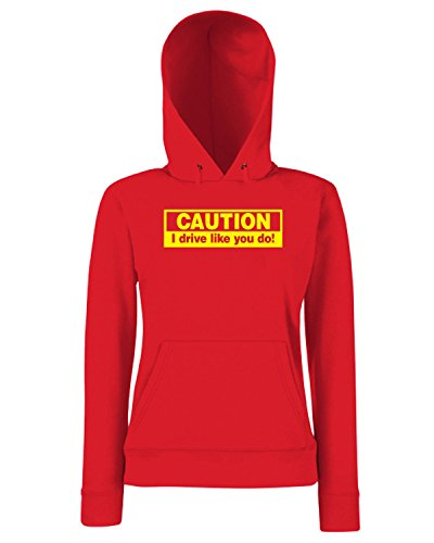 T-Shirtshock - Sweats a capuche Femme FUN0967 caution i drive like you do vinyl car decal 17461 1 Rouge