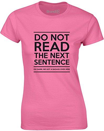 Brand88 - Do Not Read The Next Sentence, Gedruckt Frauen T-Shirt Azalee/