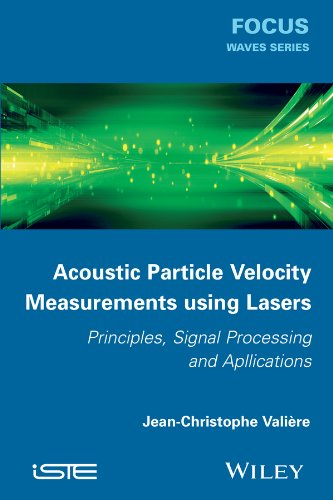 Acoustic Particle Velocity Measurements Using Lasers: Principles, Signal Processing and Applications (Focus) (English Edition) -