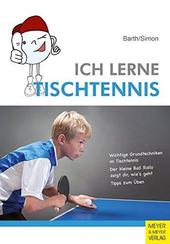 Ich lerne Tischtennis (Ich lerne, ich trainiere...)