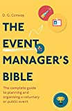 The Event Manager's Bible 3rd Edition: The Complete Guide to Planning and Organising a Voluntary or Public Event