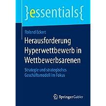 Herausforderung Hyperwettbewerb in Wettbewerbsarenen (essentials)