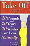 Take Off 20 Pounds and 20 Years in 20 Weeks or Less, Naturally by The Editors of FC&A Medical Publishing (1995-08-02)