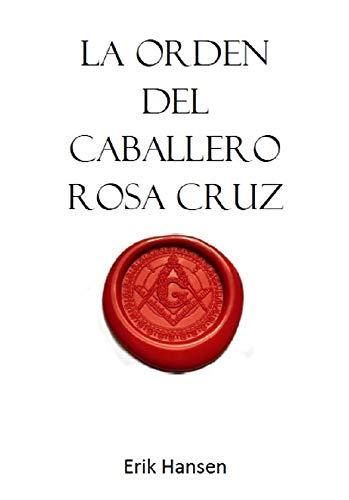 La Orden del Caballero Rosa Cruz
