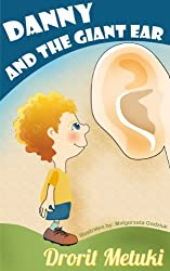 Idioms for Kids: Danny and the Giant Ear (Well Educated Children's Books Collection Book 3)