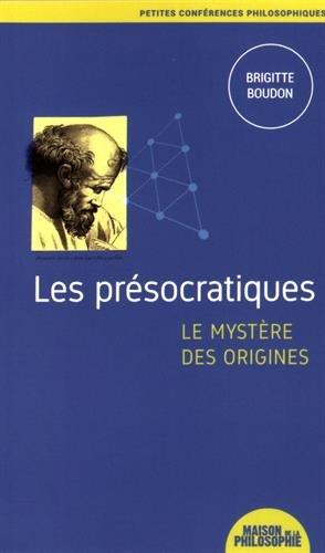 Les prsocratiques, le mystre des origines