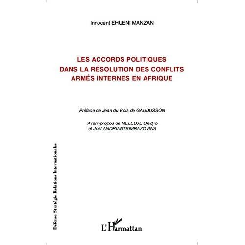 Les accords politiques dans la résolution des conflits armés internes en Afrique (Défense, Stratégie et Relations Internationales)