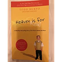 Heaven Is for Real: A Little Boy's Astounding Story of His Trip to Heaven and Back [ HEAVEN IS FOR REAL: A LITTLE BOY'S ASTOUNDING STORY OF HIS TRIP TO HEAVEN AND BACK ] by Burpo, Todd (Author) Feb-16-2011 [ Paperback ]