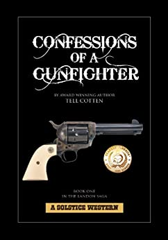 Confessions of a Gunfighter (The Landon Saga Book 1) (English Edition) par [Cotten, Tell]