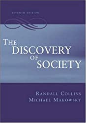 The Discovery of Society: Written by Randall Collins, 2004 Edition, (7) Publisher: McGraw-Hill Higher Education [Paperback]