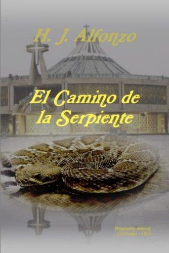 El Camino de la Serpiente por H.J. Alfonzo