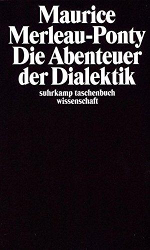 Die Abenteuer der Dialektik: Aus dem Französischen von Alfred Schmidt und Herbert Schmitt (suhrkamp taschenbuch wissenschaft, Band 105)