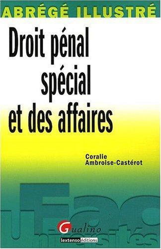 Droit pénal spécial et des affaires par Coralie Ambroise-Casterot