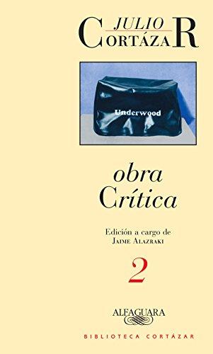 Obra crítica 2: Edición a cargo de Jaime Alazraki (Caballo de fuego) por Julio Cortázar