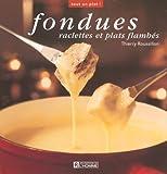 Telecharger Livres Fondues Raclettes et plats flambes (PDF,EPUB,MOBI) gratuits en Francaise