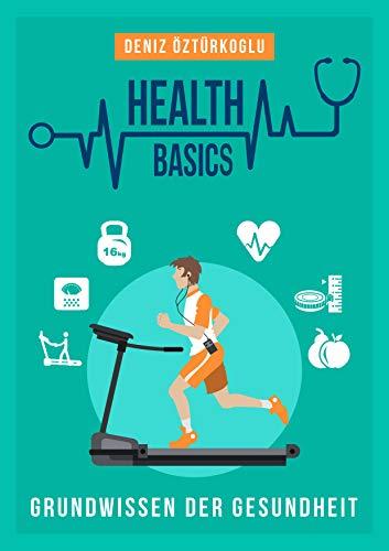 Health Basics: Grundwissen der Gesundheit