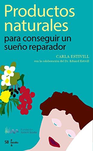 Productos naturales para conseguir un sueño reparador por Carla Estivill