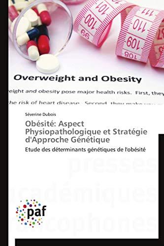Obésité: aspect physiopathologique et stratégie d'approche génétique par Séverine Dubois