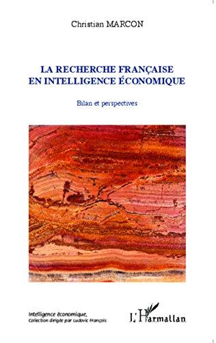 La recherche française en intelligence économique: Bilan et perspectives