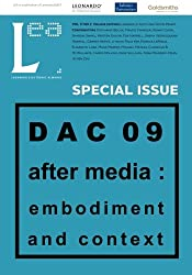 Leonardo Electronic Almanac, Vol. 17, No:2: DAC09: After Media: Embodiment and Context: Volume 17