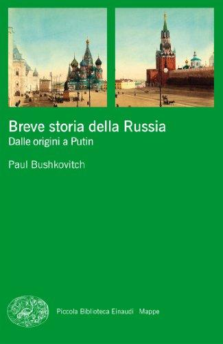 Breve storia della Russia: Dalle origini a Putin (Piccola biblioteca Einaudi. Mappe Vol. 42)