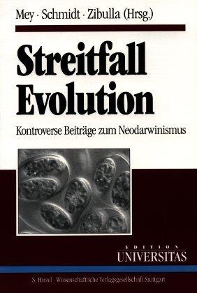 Streitfall Evolution. Kontroverse Beiträge zum Neodarwinismus