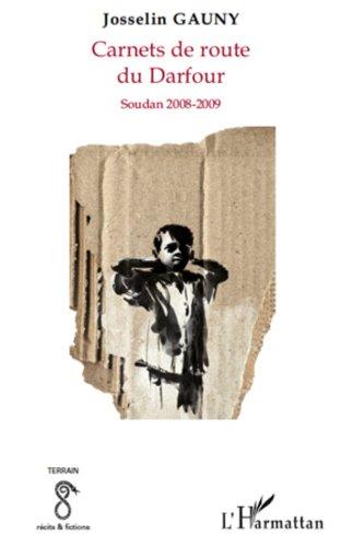 Livre gratuits Carnets de route du Darfour: Soudan 2008-2009 pdf, epub