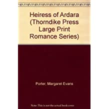 Heiress of Ardara (Thorndike Press Large Print Romance Series)