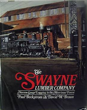 The Swayne Lumber Company: Narrow Gauage Logging in the Merrimac Forest