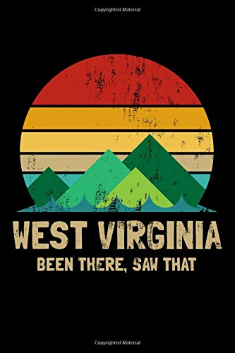West Virginia Been There Saw That: Vintage West Virginia State USA Souvenir Lined Notebook Journal