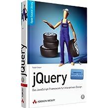 jQuery: Das JavaScript-Framework für interaktives Design (Open Source Library)