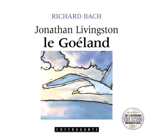 Jonathan Livingston le goéland / Richard Bach, Patrice Laffont, Serge Postigo |