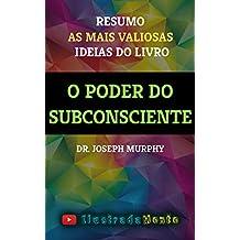 O Poder do Subconsciente - Dr. Joseph Murphy - Resumo: as principais ideias do livro (Portuguese Edition)