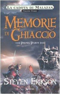 Memorie di ghiaccio. La caduta di Malazan: 3\1 (Fantasy) di Erikson, Steven (2005) Tapa dura