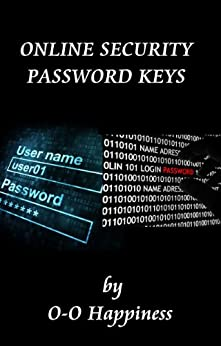 Online Security – Password Keys (English Edition) von [Happiness, O-O]
