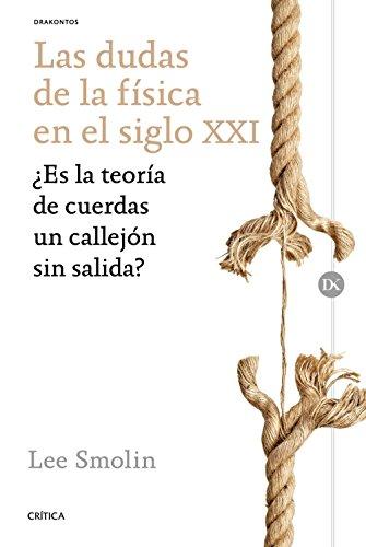 Las dudas de la física en el siglo XXI: ¿Es la teoría de cuerdas un callejón sin salida?