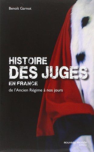 Histoires des juges en France : De l'Ancien Régime à nos jours