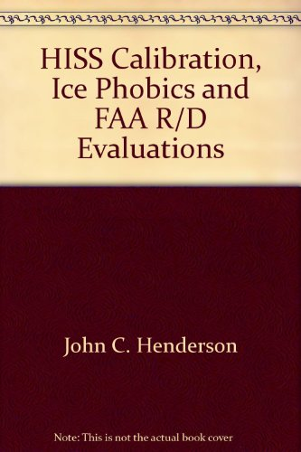 HISS Calibration, Ice Phobics and FAA R/D Evaluations